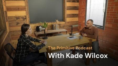 primitive-podcast-kade-wilcox-1920x1080