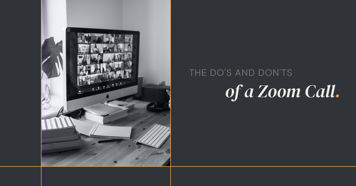 The Do's and Don'ts of a Zoom Call