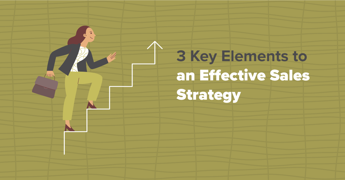 3 Key Elements to an Effective Sales Strategy