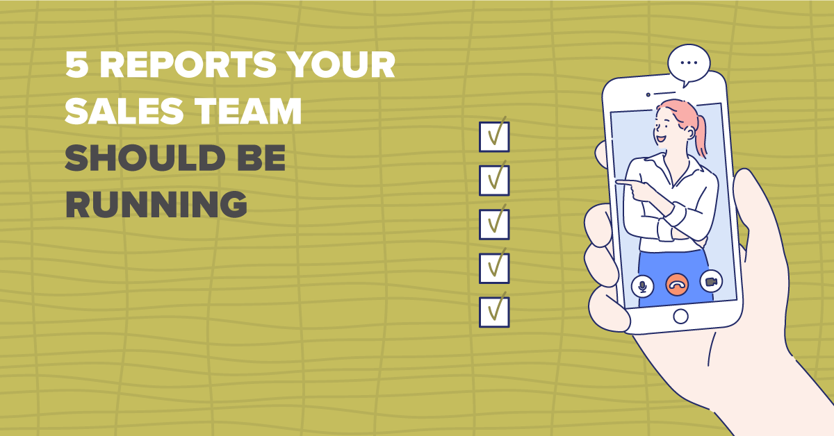 5 Reports Your Sales Team Should be Running