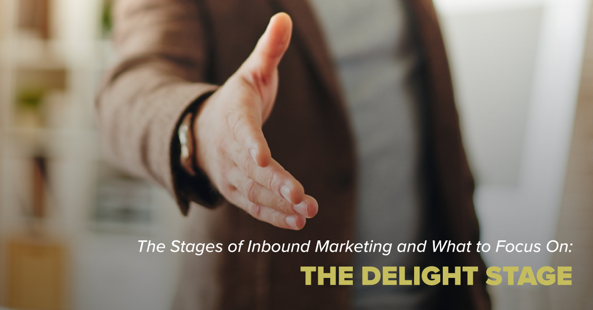 The Stages of Inbound Marketing and What to Focus On: the Delight Stage