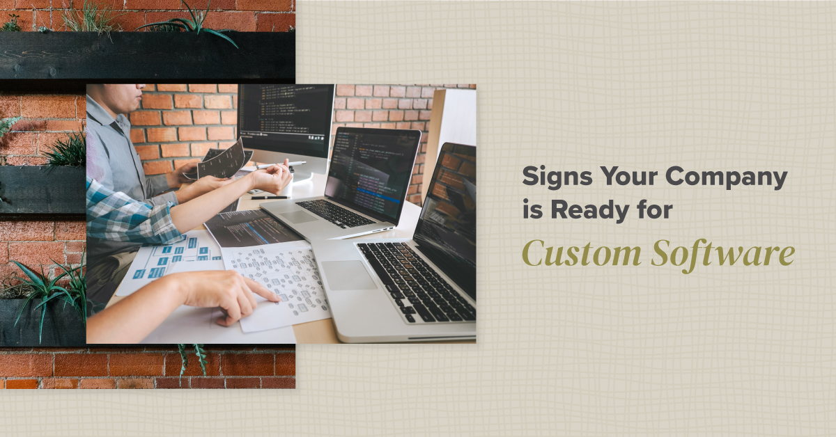 Signs Your Company is Ready for Custom Software