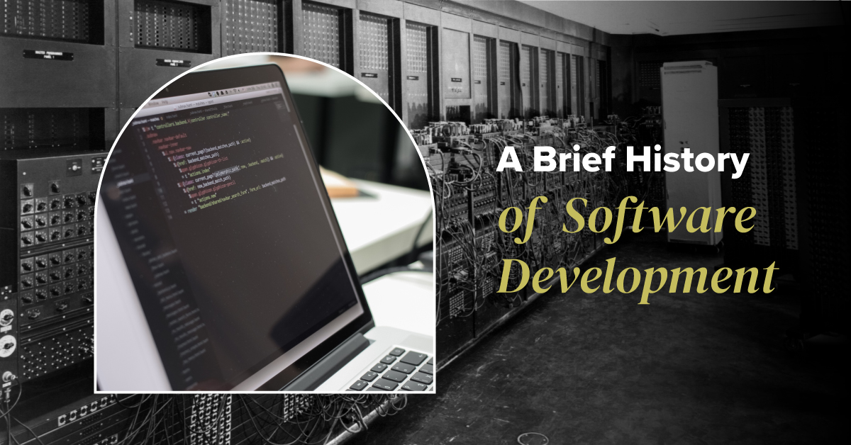 A Brief History of Software Development