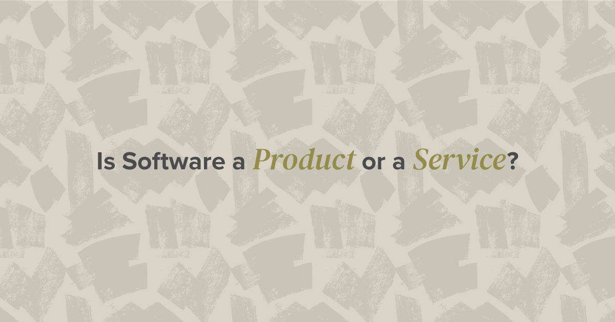 Is Software a Product or a Service?