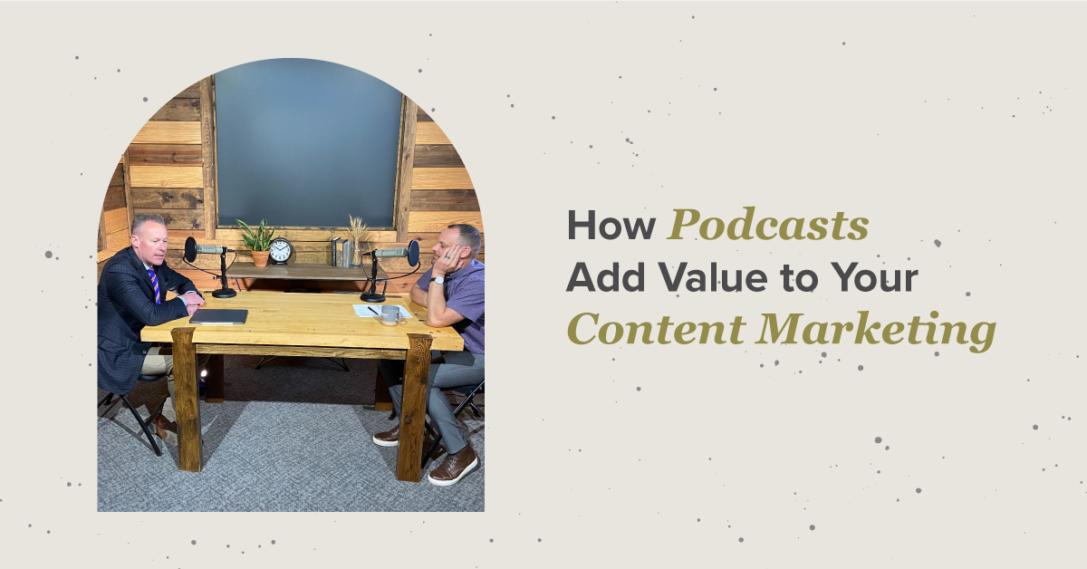 How Podcasts Add Value to Your Content Marketing